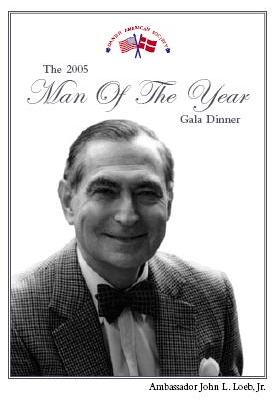 "Danish American Society 2005 ""Man of the Year"" Gala Dinner Dance Honoring Ambassador John L. Loeb, Jr., former Ambassador to Denmark"
